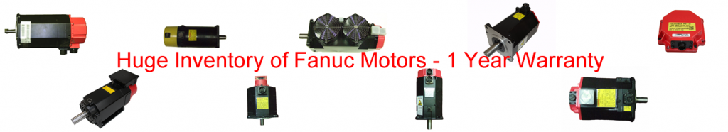 Fanuc Motor / GE Fanuc Motors